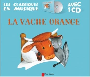 Livre-CD La Vache Orange dans la Collection Père Castor